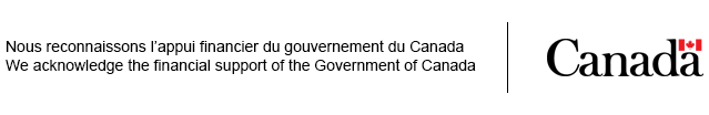 Nous reconnaissons l'appui financier du gouvernement du Canada / We acknowledge the financial support of the government of Canada